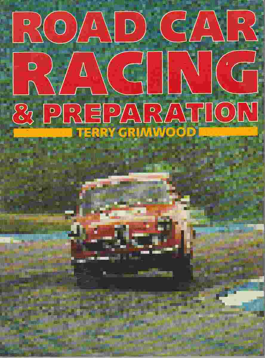 Road Car Racing and Preparation by Terry Grimwood