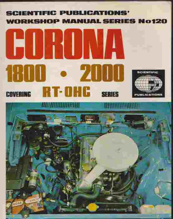 Toyota Corona RT-OHC 1800, 2000 : 1974-1976. Service And Repair