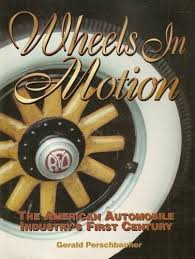 Wheels in Motion: American Automobile Industrys First Century