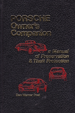 Porsche Owner's Companion A Manual Of Preservation And Theft Pro