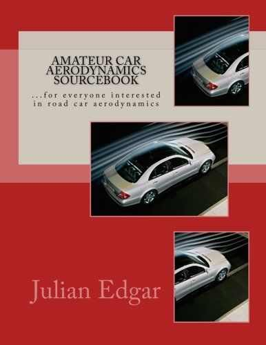 Amateur Car Aerodynamics Sourcebook: 9781482735253