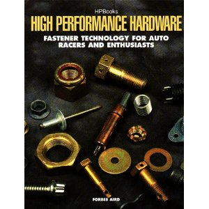 High Performance Hardware: Fastener Technology for Racers and En