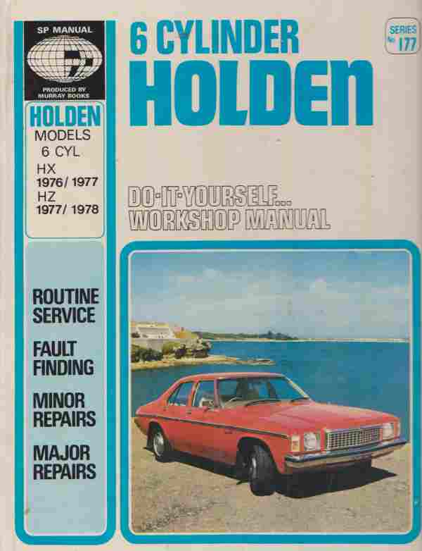 Holden HX and HZ 6 Cylinder 1976 To 1978 S.P. Workshop Manual