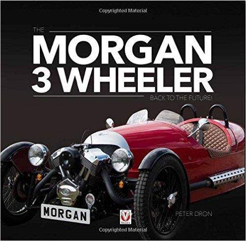 The Morgan 3 Wheeler by Peter Dron 9781845847630