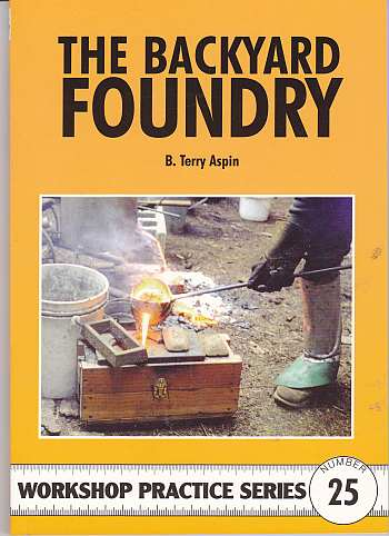 The Backyard Foundry (Argus WPS No 25)