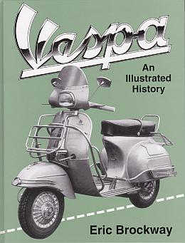 Vespa: An Illustrated History by Eric Brockway