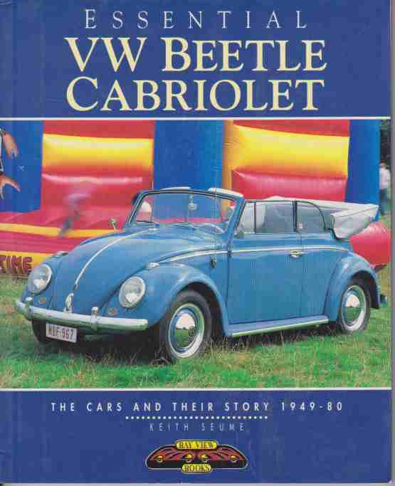 Essential VW Beetle Cabriolet: The Cars and Their Story 1949-80