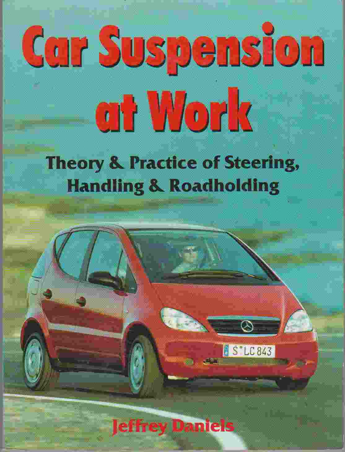 CAR SUSPENSION AT WORK: Theory and Practice of Steering, Handlin