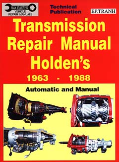 Holden Transmission Repair Manual 1963 - 1988 By Max Ellery