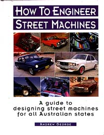 How To Engineer Street Machines by Andrew George