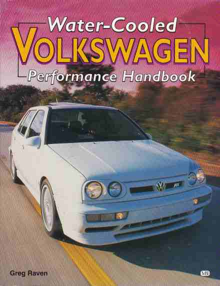 Water-Cooled Volkswagen Performance Handbook Greg Raven 97807603 - Click Image to Close