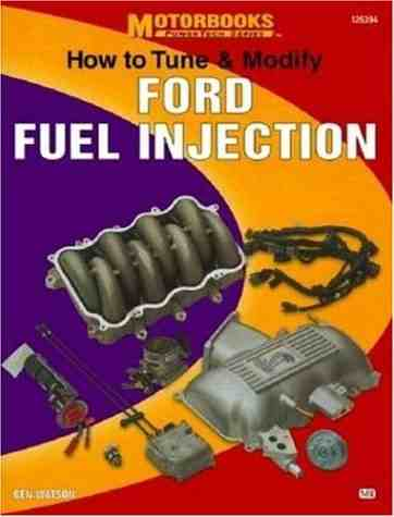 How To Tune And Modify Ford Fuel Injection by Ben Watson