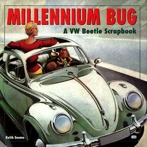 Millennium Bug: A Pictorial Scrapbook of the VW Beetle Keith Seu