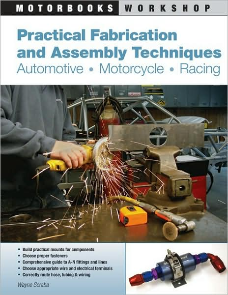 Practical Fabrication and Assembly Techniques By Wayne Scraba,