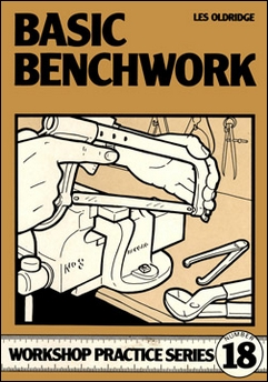Basic Benchwork (Argus Workshop Practice No 18) By Les Oldridge.