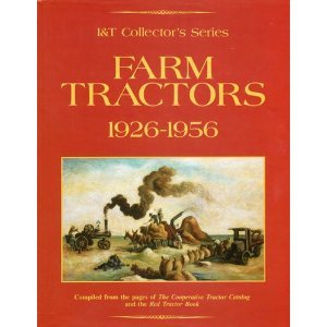Farm Tractors, 1926-1956 (I and T Collector's Series)