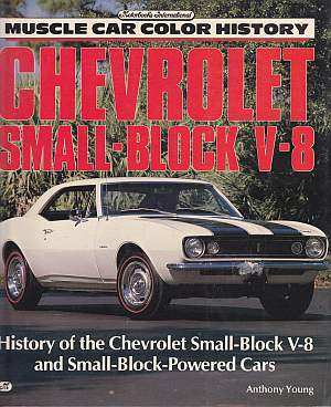 Chevrolet Small Block V8: History of the Engine and the Cars