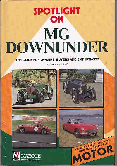 Spotlight On MG Downunder; 1920-1990S by Barry Lake