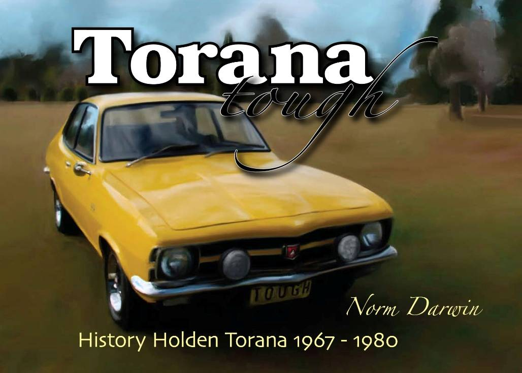 Torana Tough - History Of Holden Torana 1967-1980 - Click Image to Close