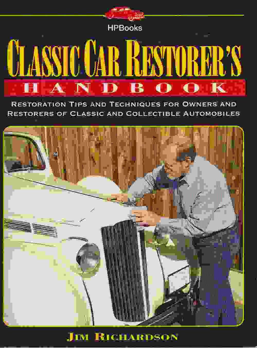 Classic Car Restorer's Handbook: General Restoration Tips and Te