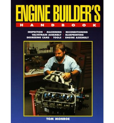 The Engine Builders Companion by Tom Monroe