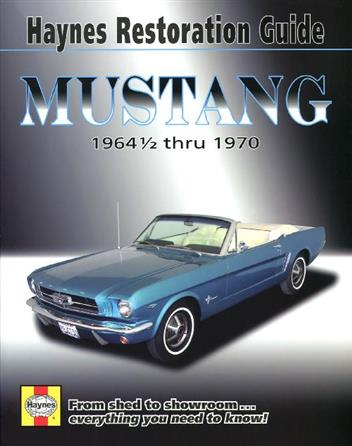 Ford Mustang Restoration Guide 1964 1/2 thru 1970 From Shed To S