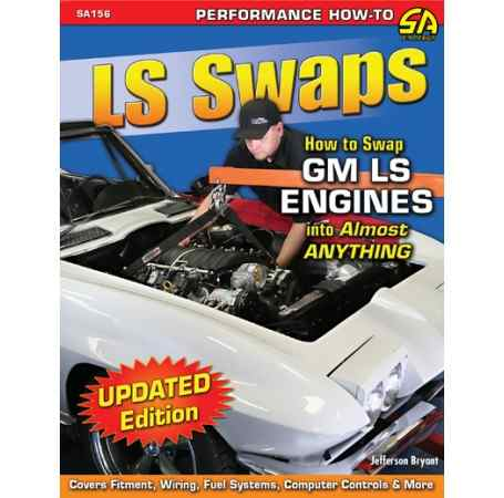 LS Swaps How To Swap GM LS Engines Into Almost Anything