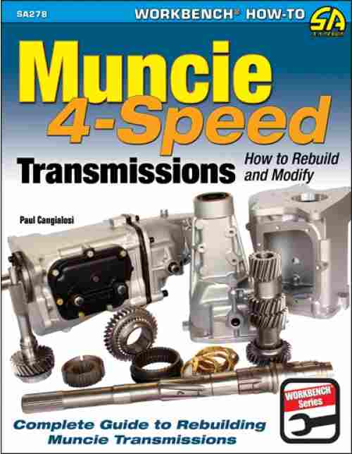 Muncie 4-Speed Transmission: How To Rebuild and Modify SA278
