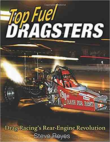 Top Fuel Dragsters: Drag Racing's Rear-Engine Revolution CT-54
