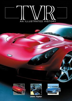 TVR An Illustrated History by John Tipler H4235
