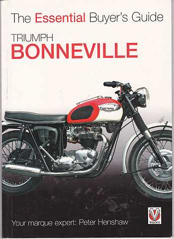 Triumph Bonneville Essential Buyer's Guide by Peter Henshaw
