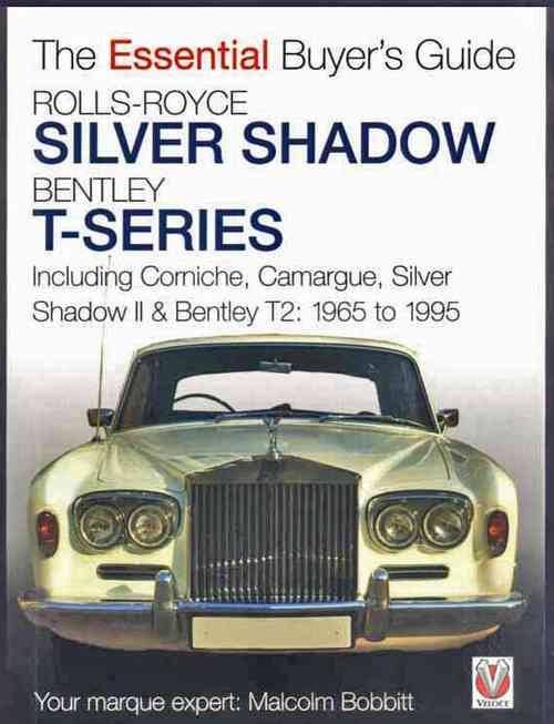 Rolls Royce Silver Shadow, Bentley T-Series : The Essential Buye