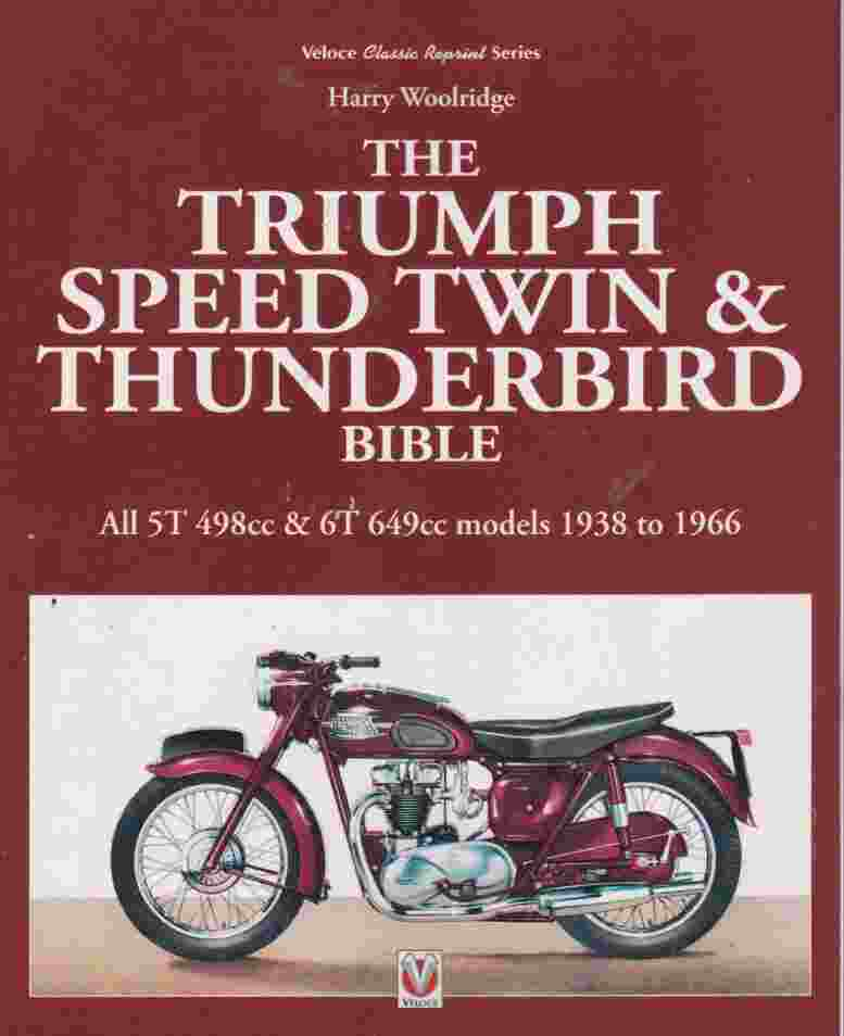 Triumph Speed Twin & Thunderbird Bible Harry Woolridge - Click Image to Close