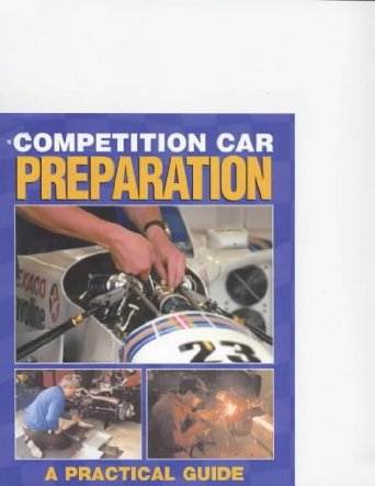 Competition Car Preparation : A Practical Guide to