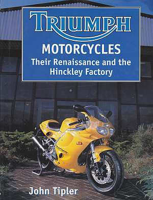 Triumph Motorcycles: Their Renaissance and the Hinckley Factory