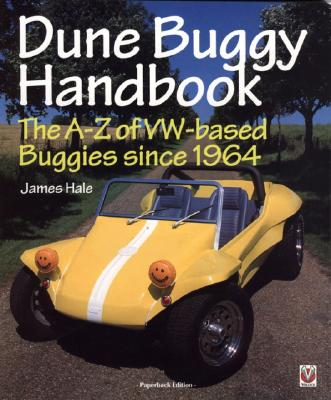 The Dune Buggy Handbook: The A-Z of VW-based Buggies Since 1964