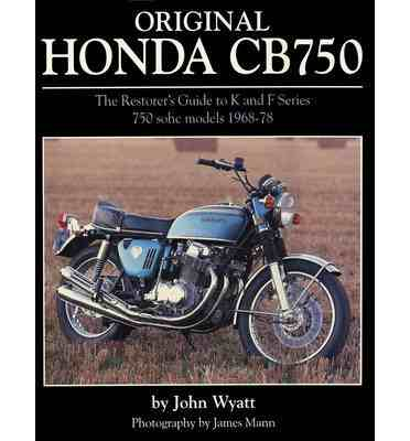 Original Honda CB750 The Restorers Guide to K and F Series 750 S