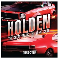 Holden: The Great Years The Great Cars Steve Normoyle 978192501