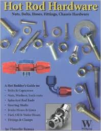 The Ultimate Hot Rod Hardware Book (author) Timothy Remus