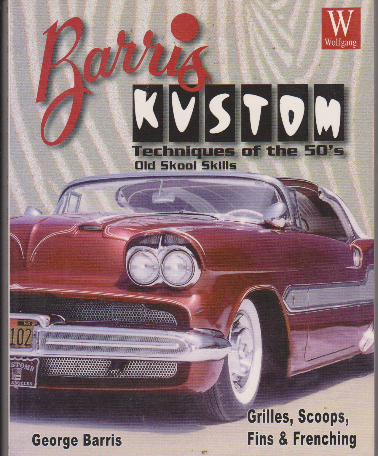 Barris Kustoms of the 50'S : Grills, Scoops, Flames, Frenching