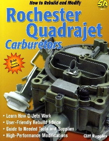 How to Rebuild and Modify Rochester Quadrajet Carburetors (S-A D
