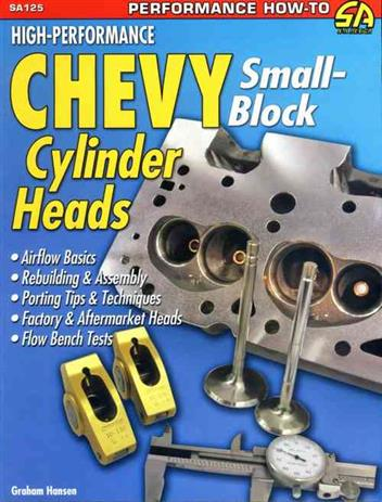 High Performance Chevy Small Block Cylinder Heads by Graham Hans