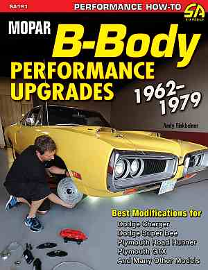 Mopar B-Body Performance Upgrades: 1962-1979