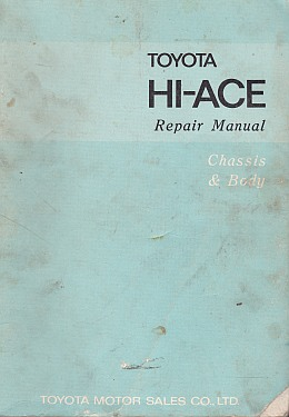 Toyota Hi Ace Chassis and Body Repair Manual by Toyota Motor Cor