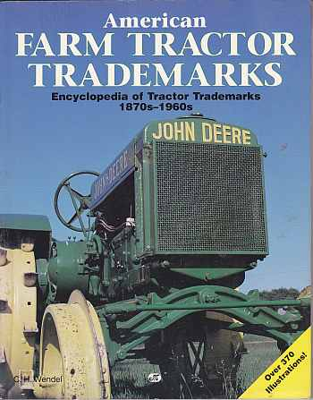 American Farm Tractor Trade Marks by C H Wendel