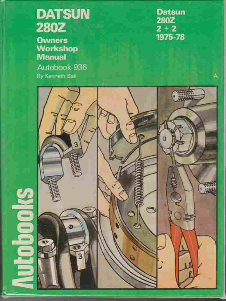 Datsun 280Z and 280Z 2+2 Owner's Workshop Manual 1975 - 1978