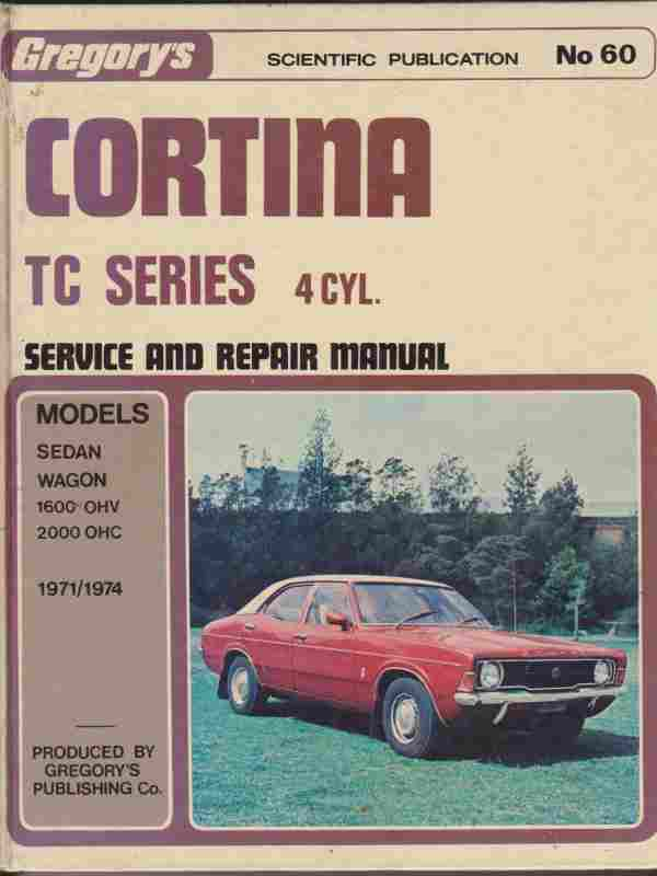 Cortina TC series 1600 OHV, 2000 OHC 1971-1974 Repair Manual