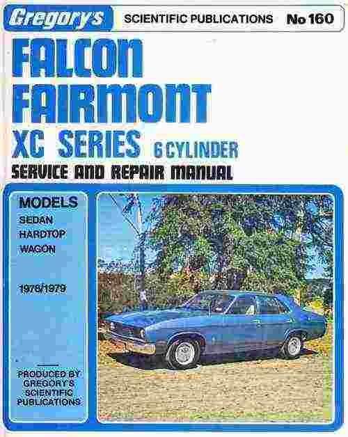 Ford Falcon Fairmont XC 6 cyl 1976- 1979 Gregorys Owners Service