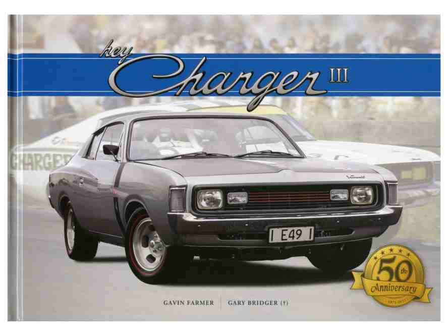 Hey Charger: 3rd edition The Sensational Australian Chrysler Val