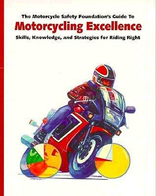 The Motorcycle Safety Foundation's Guide To Motorcycling Excelle